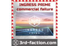 Ingress Prime - BIG commercial failure. What to do now?